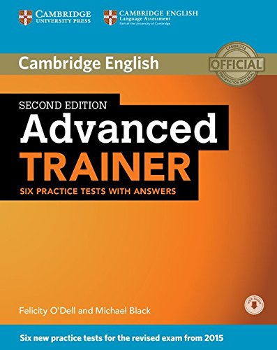 Advanced Trainer Six Practice Tests with Answers [Lingua inglese]