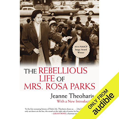 The Rebellious Life of Mrs. Rosa Parks audiobook cover art