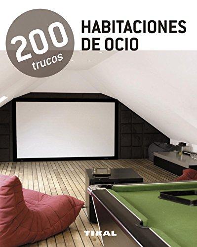 200 trucos en decoración. Habitaciones de ocio