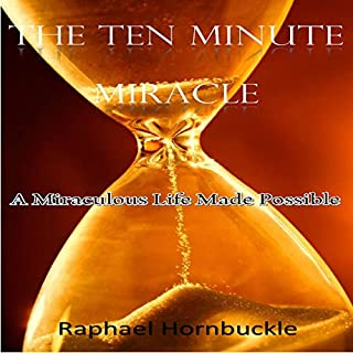The Ten Minute Miracle: A Miraculous Life Made Possible                   By:                                                                                                                                 Raphael Hornbuckle                               Narrated by:                                                                                                                                 Russell Newton                      Length: 20 mins     4 ratings     Overall 5.0