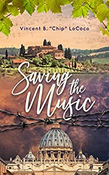 """Saving the Music (Bellafortuna Series Book 2) by [Vincent B. """"Chip"""" LoCoco]"""