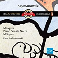 Szymanowski: Masques, Piano Sonata No. 3 & Metopes