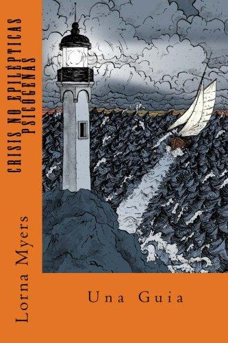 Crisis no epilepticas psicogenas: Una Guia (Spanish Edition)