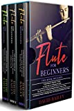 Flute for Beginners: 3 in 1- Beginner's Guide+ Tips and Tricks+ An Essential Guide to Reading Music and Playing Melodious Flute Songs (English Edition)