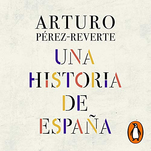 Una historia de España [A History of Spain] Audiobook By Arturo Pérez-Reverte cover art