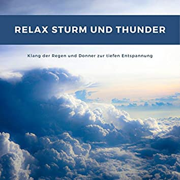 Relax Sturm und Thunder: Klang der Regen und Donner zur tiefen Entspannung