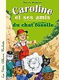 Caroline et ses amis et le mystère du chat fossile