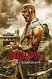 APOCALYPSE Z T01 - LE DEBUT DE LA FIN de Manel Loureiro (15 janvier 2014) Broché - 15/01/2014