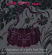 Why Girls Love Bags: A Celebration of a Girl's Best Friend