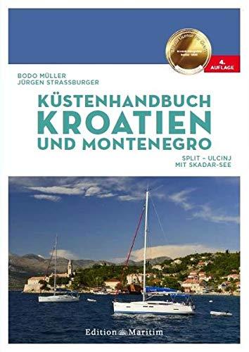 Küstenhandbuch Kroatien und Montenegro: Split Ulcinj. Skadar-See