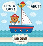 It's a Boy! Ahoy! Baby Shower Guest Book: Nautical Theme, Teddy Bear and Marine Sail Boat, Place for a Photos, Sign in book Advice for Parents Wishes ... Gift Log Keepsake Pages, Glossy Hardback