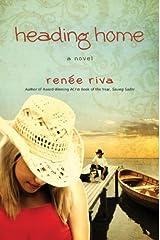 Heading Home: A Novel Kindle Edition