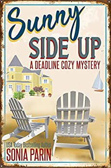 Sunny Side Up (A Deadline Cozy Mystery Book 1) by [Sonia Parin]