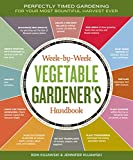 Week by Week Vegetable Gardener's Handbook