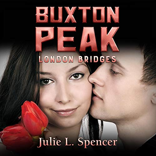 Buxton Peak: London Bridges                   By:                                                                                                                                 Julie L. Spencer                               Narrated by:                                                                                                                                 Steve Williams                      Length: 2 hrs and 31 mins     3 ratings     Overall 5.0