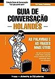 Guia de Conversação Português-Holandês e mini dicionário 250 palavras (European Portuguese Collection Livro 166) (Portuguese Edition)
