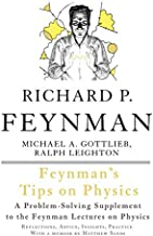 Feynman's Tips on Physics: Reflections, Advice, Insights, Practice - A Problem-Solving Supplement to the Feynman Lectures ...