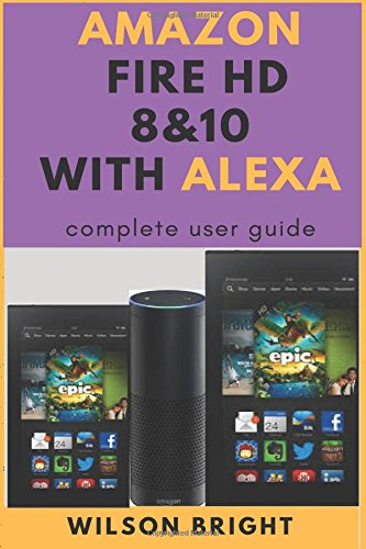 Amazon fire tablet HD 8 & 10 with Alexa: amazon fire tablet HD 10 with Alexa user guide 8 7 Hd for dummies manuals instruction manual books ... manuals instruction manual books table