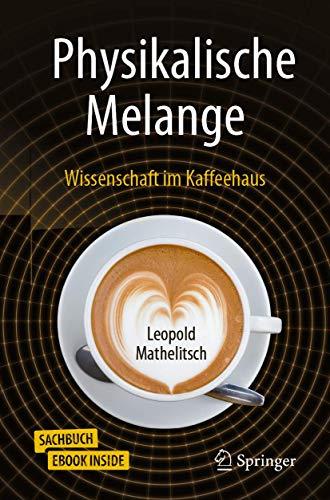 Physikalische Melange: Wissenschaft im Kaffeehaus
