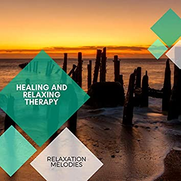 Healing And Relaxing Therapy - Relaxation Melodies