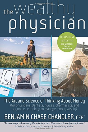 Compare Textbook Prices for The Wealthy Physician: The Truth About How Medical Practitioners Should Grow & Protect Wealth  ISBN 9781479296460 by Chandler, B. Chase