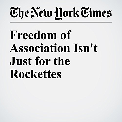 Freedom of Association Isn't Just for the Rockettes copertina