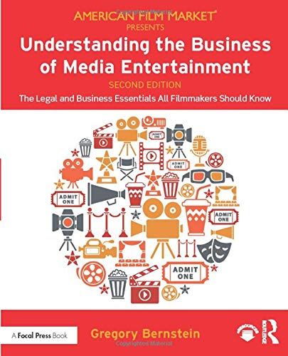 Compare Textbook Prices for Understanding the Business of Media Entertainment American Film Market Presents 2 Edition ISBN 9780367074531 by Bernstein, Gregory
