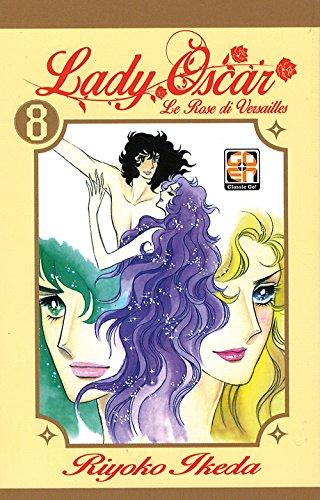 Lady Oscar. Le rose di Versailles (Vol. 8)
