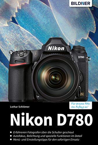 Nikon D780: Für bessere Fotos von Anfang an!