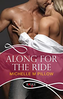 Along for the Ride: A Rouge Erotic Romance by [Michelle M Pillow]