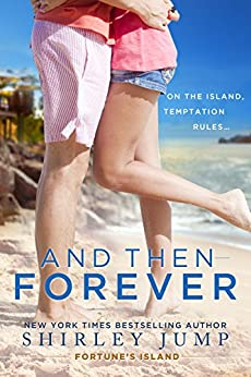 And Then Forever (Fortune's Island Book 1) by [Shirley Jump]