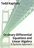 Ordinary Differential Equations and Linear Algebra: A Systems Approach