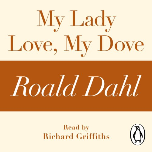 My Lady Love, My Dove (A Roald Dahl Short Story) cover art