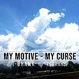 My Motive (My Curse) [Explicit]