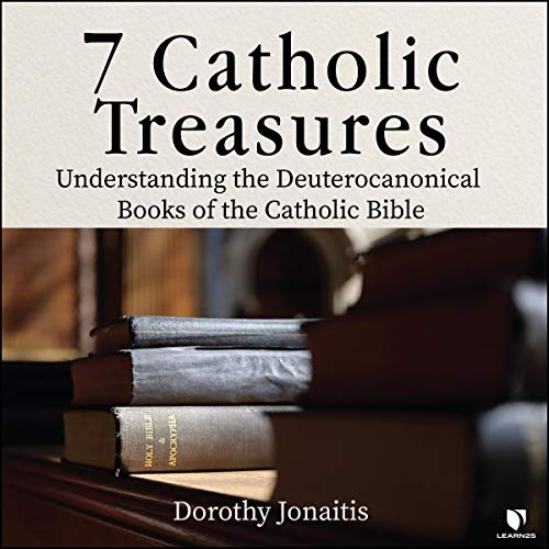 7 Catholic Treasures: Understanding the Deuterocanonical Books of the Catholic Bible copertina