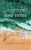Love Notes: Send Forth Your Light and Truth
