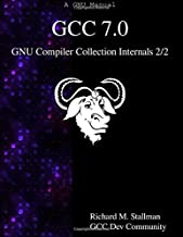 GCC 7.0 GNU Compiler Collection Internals 2/2: Volume 2