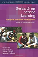 Research On Service Learning: Conceptual Frameworks and Assessment: Students and Faculty (IUPUI Series on Service Learning Research)