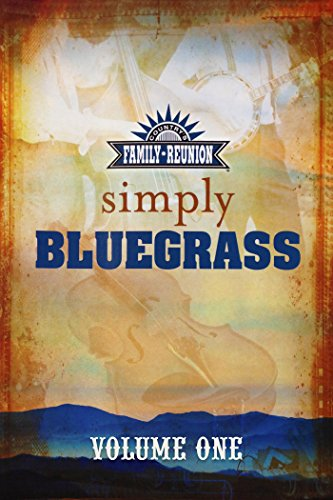 Country\'s Family Reunion Presents Simply Bluegrass: Volume One