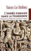 L'armée romaine dans la tourmente. Une nouvelle approche de la crise du IIIe siècle