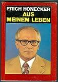 Erich Honecker Aus meinem Leben, Biografie