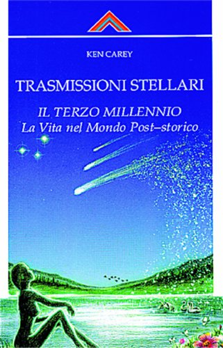 Trasmissioni stellari. Il terzo millennio. La vita nel mondo post-storico