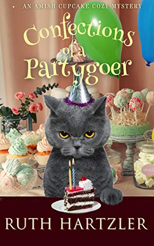 Confections of a Partygoer (Amish Cupcake Cozy Mystery Book 6) by [Ruth Hartzler]