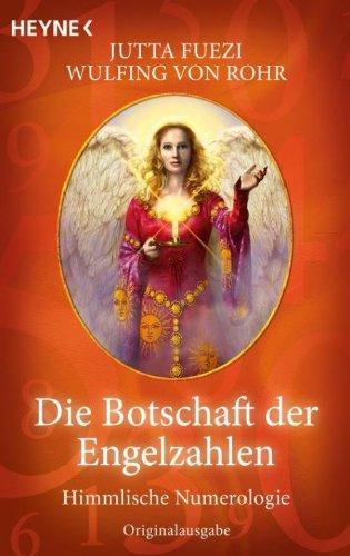 Die Botschaft der Engelzahlen: Himmlische Numerologie