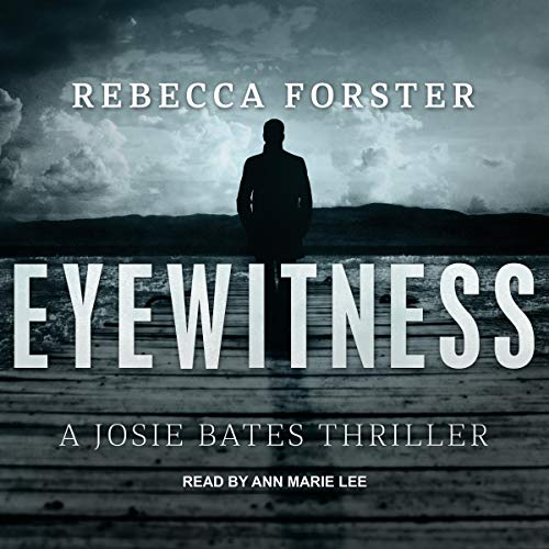 Eyewitness: A Josie Bates Thriller audiobook cover art