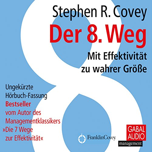 Der 8. Weg     Mit Effektivität zu wahrer Größe              By:                                                                                                                                 Stephen R. Covey                               Narrated by:                                                                                                                                 Heiko Grauel,                                                                                        Sonngard Dressler                      Length: 13 hrs and 38 mins     Not rated yet     Overall 0.0
