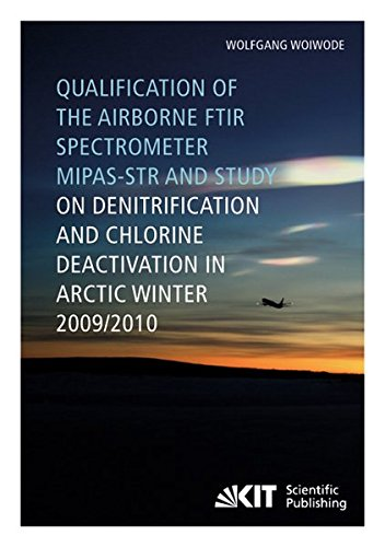 Qualification of the airborne FTIR spectrometer MIPAS-STR and study on denitrification and chlorine deactivation in Arctic winter 2009/10