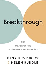 Breakthrough: The Power of the Interrupted Relationship