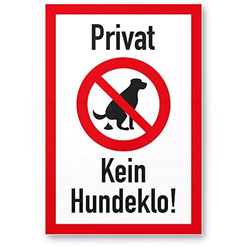 Privat - Kein Hundeklo/Keine Hundetoilette - Kunststoff Schild Hunde kacken verboten - Verbotsschild/Hundeverbotsschild, Verbot Hundeklo/Hundekot/Hundehaufen/Hundekacke