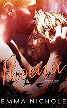 Phoenix (Own The Skies Book 2) by [Emma Nichole]